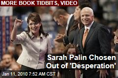 Sarah Palin Chosen Out of 'Desperation'