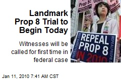 Landmark Prop 8 Trial to Begin Today