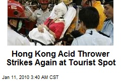 Hong Kong Acid Thrower Strikes Again at Tourist Spot