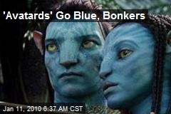 'Avatards' Go Blue, Bonkers