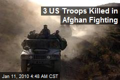 3 US Troops Killed in Afghan Fighting