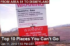 Top 10 Places You Can't Go