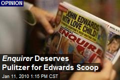 Enquirer Deserves Pulitzer for Edwards Scoop