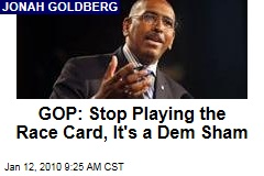 GOP: Stop Playing the Race Card, It's a Dem Sham