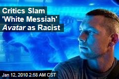 Critics Slam 'White Messiah' Avatar as Racist