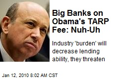 Big Banks on Obama's TARP Fee: Nuh-Uh