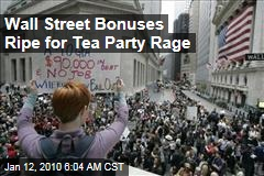 Wall Street Bonuses Ripe for Tea Party Rage