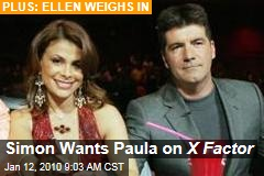 Simon Wants Paula on X Factor