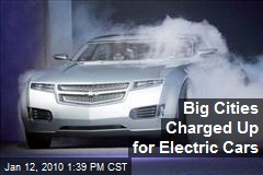 Big Cities Charged Up for Electric Cars