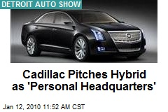 Cadillac Pitches Hybrid as 'Personal Headquarters'