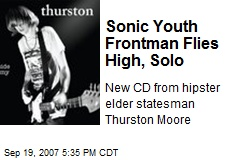 Sonic Youth Frontman Flies High, Solo