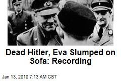 Dead Hitler, Eva Slumped on Sofa: Recording