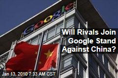 Will Rivals Join Google Stand Against China?