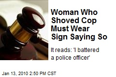 Woman Who Shoved Cop Must Wear Sign Saying So
