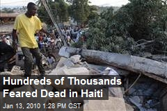 Hundreds of Thousands Feared Dead in Haiti