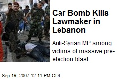 Car Bomb Kills Lawmaker in Lebanon
