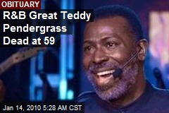 R&B Great Teddy Pendergrass Dead at 59
