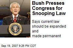 Bush Presses Congress for Snooping Law