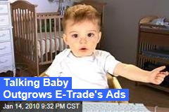Talking Baby Outgrows E-Trade's Ads