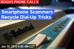 Smartphone Scammers Recycle Dial-Up Tricks