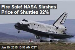 Fire Sale! NASA Slashes Price of Shuttles 32%