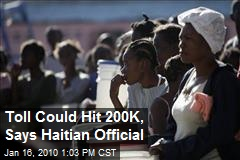 Toll Could Hit 200K, Says Haitian Official