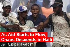 As Aid Starts to Flow, Chaos Descends in Haiti