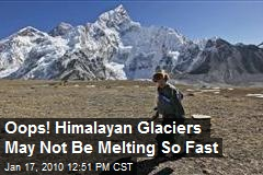 Oops! Himalayan Glaciers May Not Be Melting So Fast