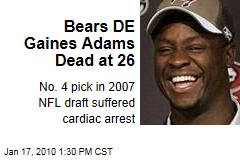 Bears DE Gaines Adams Dead at 26