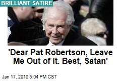 'Dear Pat Robertson, Leave Me Out of It. Best, Satan'
