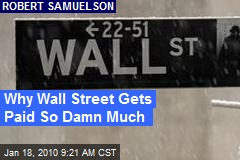 Why Wall Street Gets Paid So Damn Much