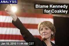 Blame Kennedy for Coakley