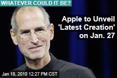 Apple to Unveil 'Latest Creation' on Jan. 27