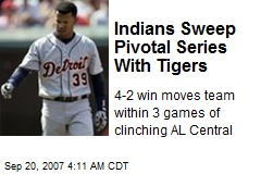 Indians Sweep Pivotal Series With Tigers