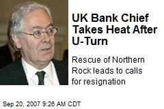 UK Bank Chief Takes Heat After U-Turn