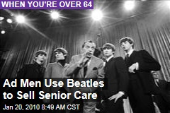 Ad Men Use Beatles to Sell Senior Care