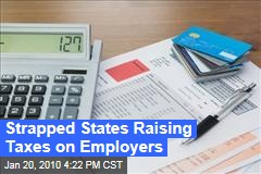 Strapped States Raising Taxes on Employers