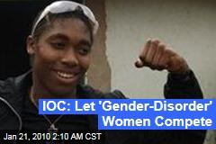 IOC: Let 'Gender-Disorder' Women Compete
