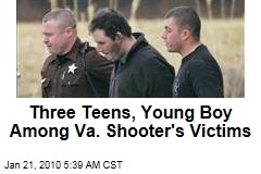 Three Teens, Young Boy Among Va. Shooter's Victims