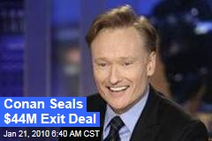 Conan Seals $44M Exit Deal