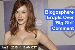 Blogosphere Erupts Over 'Big Girl' Comment