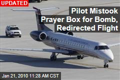 Pilot Mistook Prayer Box for Bomb, Redirected Flight