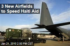 3 New Airfields to Speed Haiti Aid