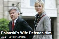 Polanski's Wife Defends Him