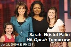 Sarah, Bristol Palin Hit Oprah Tomorrow