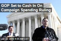 GOP Set to Cash In On Campaign Spending Ruling