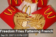 Freedom Fries Fattening French
