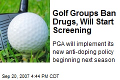 Golf Groups Ban Drugs, Will Start Screening