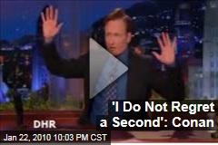 'I Do Not Regret a Second': Conan
