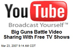Big Guns Battle Video Sharing With Free TV Shows